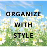 Organize with Style!